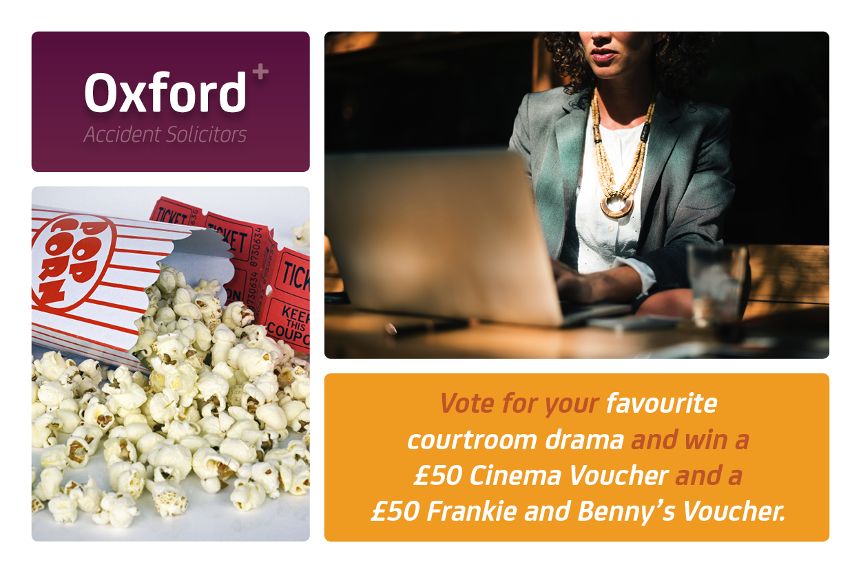 Vote for your favourite courtroom drama and win a £50 Cinema Voucher plus a £50 Frankie & Benny's voucher, courtesy of Oxford Accident Solicitors