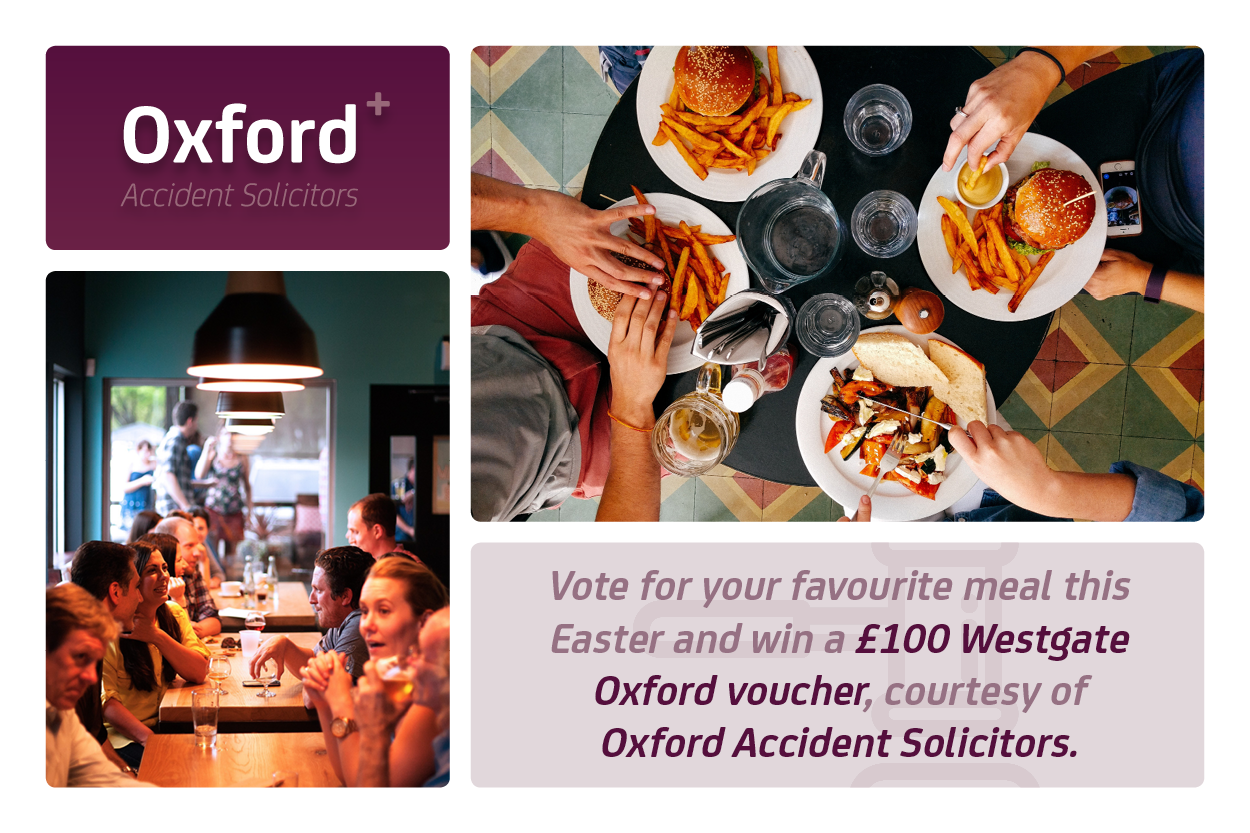 Vote for your favourite meal this Easter and win a £100 Westgate Oxford voucher, courtesy of Oxford Accident Solicitors.