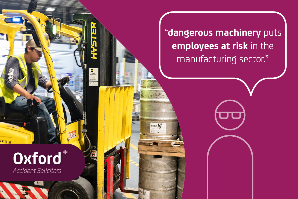Health and Safety Executive says dangerous machinery puts employees at risk in manufacturing sector